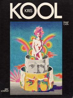 The amazing 1970 French psychedelic graphic novel classic Kris Kool is now available as a 94-page ebook http://50watts.com/Kris-Kool direct: http://www.bdebookcaza.com/kris-kool-caza-1970/ via topoftheline99.com