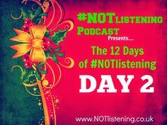 #12DaysofNOTlistening | DAY TWO - #NOTlistening