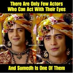 Image may contain: one or more people and meme, text that says 'There Are Only Few Actors Who Can Act With Their Eyes sumedhian mampi And Sumedh Is One Of Them' Krishna Gif, Radha Krishna Holi, Krishna Flute, Krishna Songs, Krishna Drawing, Radha Krishna Love Quotes, Cute Krishna, Radha Rani, Radha Krishna Pictures