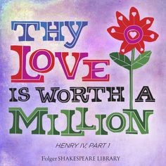 """""""Thy love is worth a million"""" #Shakespeare #ValentinesDay"""