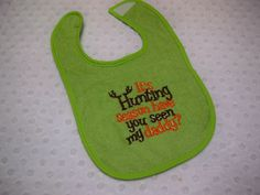 Adorable bib for the newest little hunter! Bib embroidered with Its Hunting Season Have You Seen My Daddy. Bib connects with velcro. Check out our other matching camo baby items in our store: Baby Boy Camo, Baby Boy Bibs, Hunting Season, Have You Seen, Kids Clothing, Kids Outfits, Daddy, Seasons, Handmade Gifts