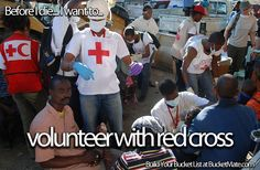 Before I die, I want to...Volunteer with Red Cross