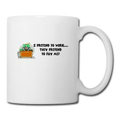 This I Pretend To Work Coffee Mug is on sale now at PersonalizedSouvenirs.com.
