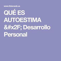 QUÉ ES AUTOESTIMA / Desarrollo Personal