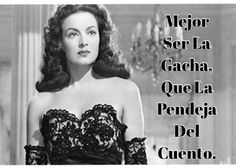 Id rather be a bitch then be the fool in any story . Maria Felix