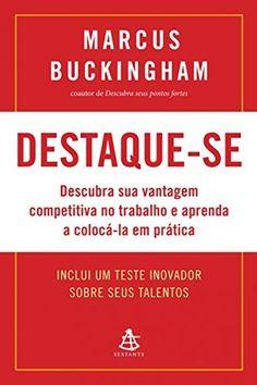 Destaque-se: Descubra sua vantagem competitiva no trabalho e aprenda a colocá-la em prática por Marcus Buckingham, http://www.amazon.com.br/dp/B00A3D9ILG/ref=cm_sw_r_pi_dp_kOUhub0SWQXHM