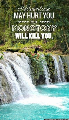 Adventure may hurt you but Monotony will kill you. via @Just1WayTicket #travel #inspiration #quote #freedom #wisdom