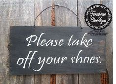 Please remove your shoes sign Please Take by FarmhouseChicSigns