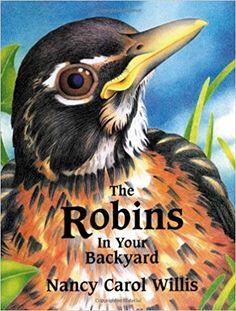 The Robins in Your Backyard (Accelerated Reader Program series): Nancy Carol Willis: 9780966276114: Amazon.com: Books