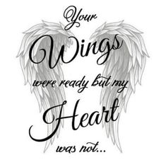 wings were ready but my heart was not Contact me if you want this piece mad. -Your wings were ready but my heart was not Contact me if you want this piece mad. - Home health r. Remembrance Tattoos, Memorial Tattoos, Mom Tattoos, Body Art Tattoos, Heart With Wings Tattoo, Winged Heart Tattoos, In Loving Memory Tattoos, Grief Poems, Grieving Quotes