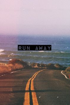 I give up, some things don't turn out the way you'd promise, and the only solution to everything is to RUN!