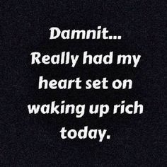 Maybe tomorrow eh!!