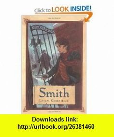 Smith (9780374467623) Leon Garfield , ISBN-10: 0374467625  , ISBN-13: 978-0374467623 ,  , tutorials , pdf , ebook , torrent , downloads , rapidshare , filesonic , hotfile , megaupload , fileserve