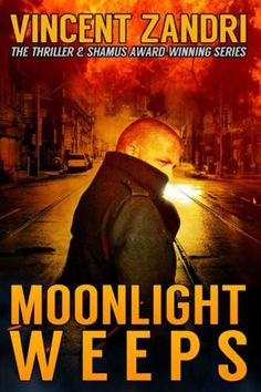 Moonlight Weeps: (A Dick Moonlight PI Thriller Book (Volume Crime Fiction, Fiction Novels, Good Thriller Books, Thriller Novels, Good Books, Books To Read, Adventure Novels, Mystery Novels, Book Lists