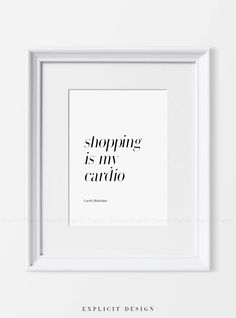 """Shopping Is My Cardio Printable, Carrie Bradshaw Quote Sign, Large Sex And The City Poster, Movie Phrase Prints, Scandinavian Home Decor. INSTANT DOWNLOAD This listing is for a DIGITAL FILE of this artwork. No physical item will be sent. You can print the file at home, at a local print shop or using an online service. INCLUDED FILES 1. High resolution JPG file in 2:3 ratio for printing the following sizes: - 4""""x6"""" - 8""""x12"""" - 12""""x18"""" - 16""""x24"""" - 20""""x30"""" - 24""""x36"""" 2. High resolution JPG…"""