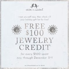 Sparkle now, save later with a FREE $100 jewelry credit for every $500 spent through December 31st!