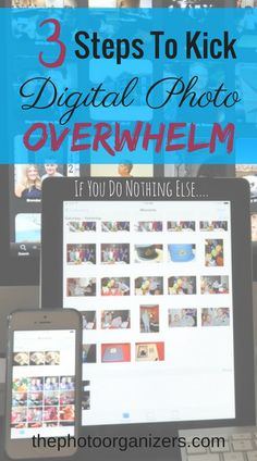 Digital Photo Overwhelm: 3 Steps to Kick Digital Photo Overwhelm, If You Do Nothing Else... | ThePhotoOrganizers.com