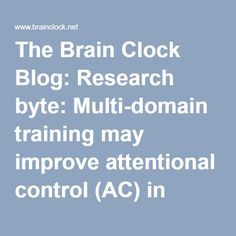 The Brain Clock Blog: Research byte: Multi-domain training may improve attentional control (AC) in older adults