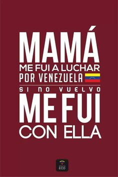 "#SOSVenezuela  ""Mom, I left to fight for Venezuela. If I don't come back, I left with her."""