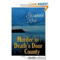 For fans of Janet Evanovich, Joanne Fluke, and... Nancy Drew! Also featuring beautiful Door County!  A Humorous Cozy Mystery in Door County! (there's even a romance in this murder mystery!)