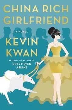 """Read """"China Rich Girlfriend"""" by Kevin Kwan available from Rakuten Kobo. Kevin Kwan, bestselling author of Crazy Rich Asians, is back with a wickedly funny new novel of social climbing, secret . New Books, Good Books, Books To Read, In China, China Girl, Reading Online, Books Online, Best Summer Reads, Beach Humor"""