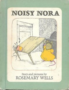 Children's Choice Book Club Scholastic Noisy Nora by Rosemary Wells - Rhyme and rhythm - A favorite book kids will love to read over and over again