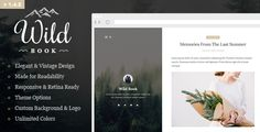 About Theme  Wild Book is a elegant & vintage-inspired Wordpress blog theme. This theme is a content-focused, so perfect for a personal blog. A good choice for travelers, writers, artists, pho...