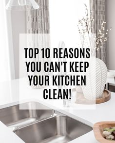 Top 10 Reasons You Can't Keep Kitchen Clean - Natural Green Mom