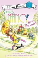 Fancy Nancy : just my luck! / by Jane O'Connor ; cover illustration by Robin Preiss Glasser ; interior illustrations by Ted Enik.