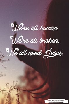 We all need Jesus