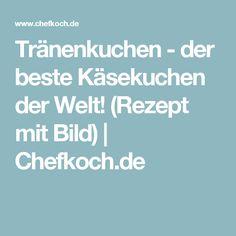 Tränenkuchen - der beste Käsekuchen der Welt! (Rezept mit Bild) | Chefkoch.de