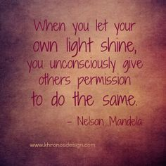 Let your own light shine!