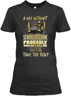 A Day Without Sewing Machine Black Women's T-Shirt Front