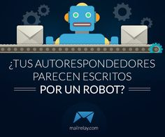 ¿Tus autorespondedores parecen escritos por un robot?