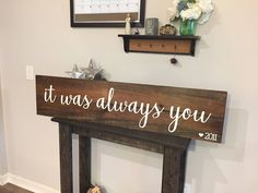 """Wooden Rustic 'it was always you' Sign - 11""""x48"""" - Rustic Decor Above Bed Bedroom Love Shabby Chic Hand Painted (Item Number PWS0130116) by ItIsAllInTheDetails on Etsy https://www.etsy.com/listing/530852039/wooden-rustic-it-was-always-you-sign"""