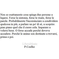 Le anime son destinate a trovarsi prima o poi. Best Quotes, Love Quotes, Inspirational Quotes, The Heart Is Deceitful, Anatole France, Feelings Words, Love Phrases, More Than Words, Love Songs