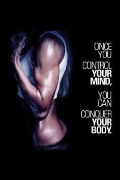Once you Control your Mind.......You can Conquer your Mind....