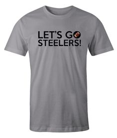 Lets Go Steelers impressive T Shirt Go Steelers, Comfortable Outfits, Direct To Garment Printer, Types Of Shirts, Letting Go, Printing, Let It Be, Amazing, Mens Tops