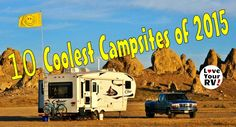 """If you are like me, then you are ALWAYS looking for a new """"cool"""" campsite to visit. Here is a list from LOVEYOURRV.COM of their picks for the coolest 10 of 2015. Check it out and please feel free to share some of your top picks below too ;)  #coolcampsitesof2015 #RVLife #travellife"""