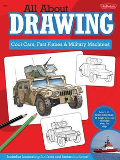 All About Drawing: Cool Cars, Fast Planes & Military Machines: Learn How to Draw More Than 40 High-Powered Vehicl...