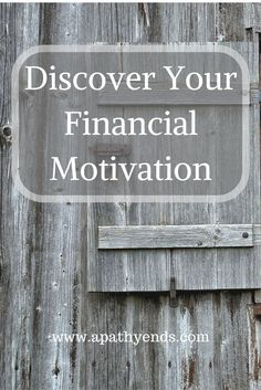 Discover you Financial Motivation by using an exercise from David Bach's book, Smart Couples Finish Rich via @Apathy Ends | Personal Finance