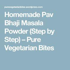 Homemade Pav Bhaji Masala Powder (Step by Step) – Pure Vegetarian Bites