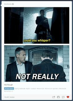 "Not only was there drunk Sherlock and drunk John, there was ""SILENCE IS NOT MY DIVISION"" Lestrade... 