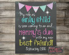 My Role As Only Child Is Soon Coming To An End - Mommy's Due With My New Best Friend / Printable Chalkboard Photo Prop - Big Sister Sign