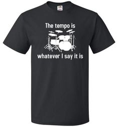 001ab88b Drummer's Tempo Shirt Did you know that the drummer is actually the one  controlling the whole