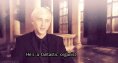 Tom Felton-On set of Deathly Hallows    Tom: We've got an organ. Amazing, that's clearly what Draco does in his spare time. A little bit of every now and then he's a fantastic organist.