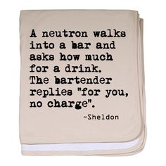 """A neuron walks into a bar and asks how much for a drink.  The bartender replies, """"for you, no charge."""" :)"""