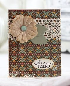 Long post full of cards! | Colleen Dietrich Designs - handmade friend card using Stampin' Up! dear friend sentiment stamp, tea dyed paper flower, My Favorite Things Layered Leaves die, crochet lace
