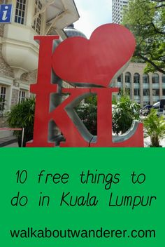Looking for some free things to do in Kuala Lumpur then this is the post for you by Walkabout Wanderer Keywords: Activities, Adventure, Traveller, backpacker, travel blogger KL