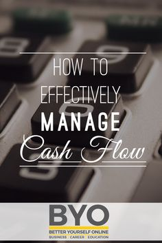 How to Effectively Manage Cash Flow